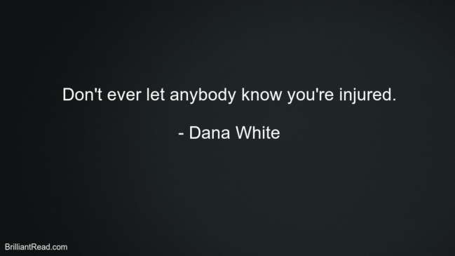 Best Quotes By Dana White