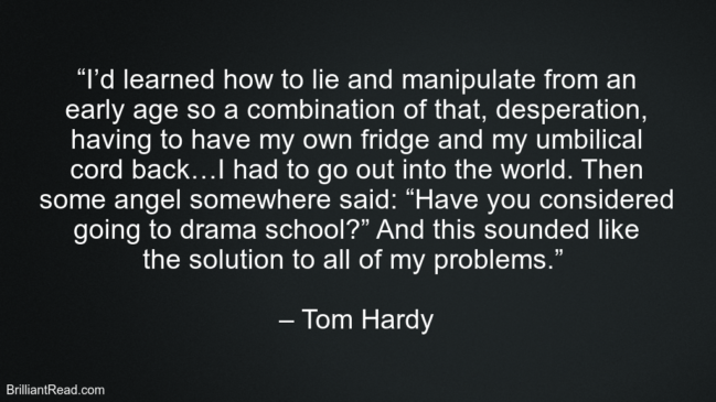 Best Tom Hardy Life Quotes