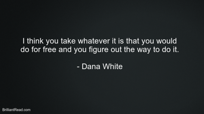 Dana White Best Thoughts