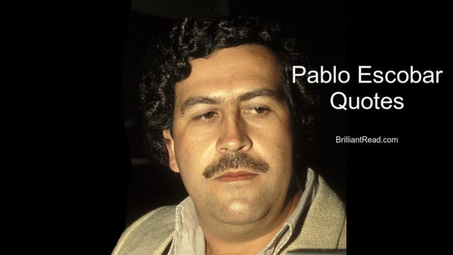 Best Pablo Escobar Quotes