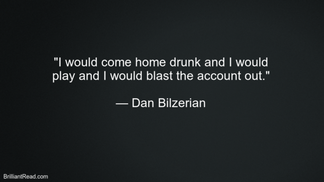 Dan Bilzerian Success Quotes