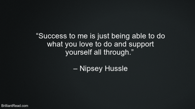 Nipsey Hussle Best Life Quotes