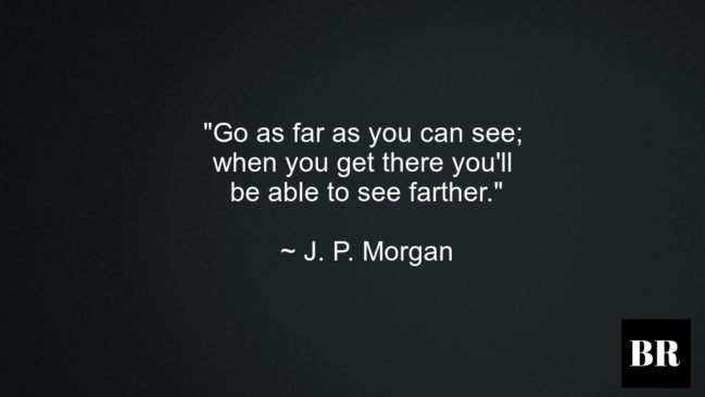 30 Best J. P. Morgan Quotes On Life And Success
