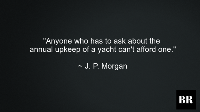 Bootstrap Business J P Morgan Quotes: 30 Best J. P. Morgan Quotes On Life And Success